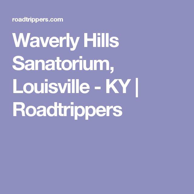 Waverly Hills Sanatorium, Louisville - KY | Roadtrippers