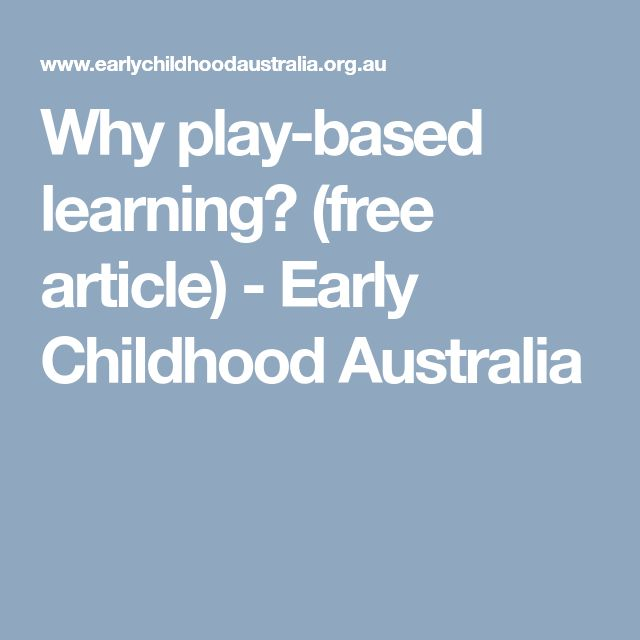Why play-based learning? (free article) - Early Childhood Australia