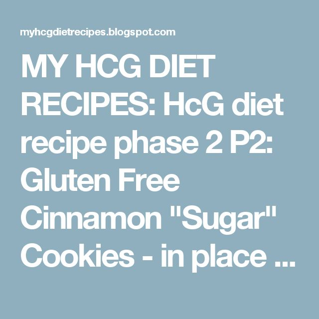"""MY HCG DIET RECIPES: HcG diet recipe phase 2 P2: Gluten Free Cinnamon """"Sugar"""" Cookies - in place of melba toast or grissini bread stick"""