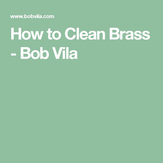 How to Clean Brass - Bob Vila