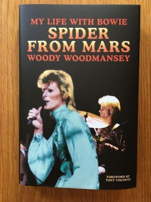 Spiders from Mars My Life with Bowie  - Woodmansey, Woody