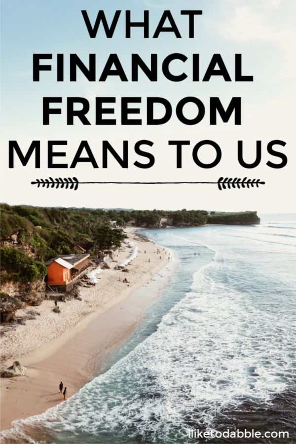 What Financial Freedom Means To Us I Like To Dabble Freedom Meaning Financial Freedom Personal Finance