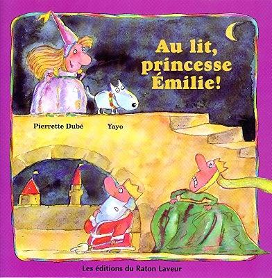 Au lit, princesse Emilie! /Pierrette Dubé