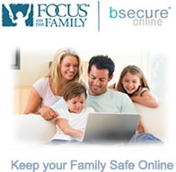 Protect My Family Online: Focus on the Family want to help you create a safe home media environment. Our family safety resources page will help you set boundaries, make wise choices and learn more about a host of resources and tools for protecting your family.