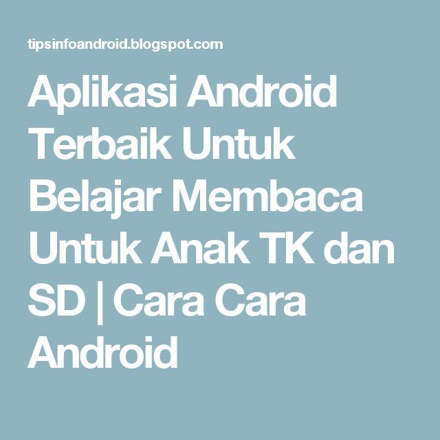 Aplikasi Android Terbaik Untuk Belajar Membaca Untuk Anak TK dan SD   Cara Cara Android