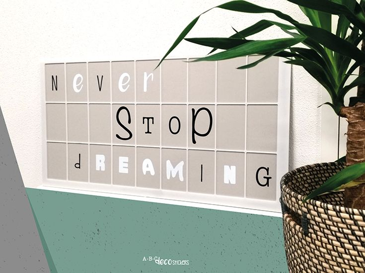 Never stop dreaming.  Je mooiste quote plak je op met ABC Decostickers.