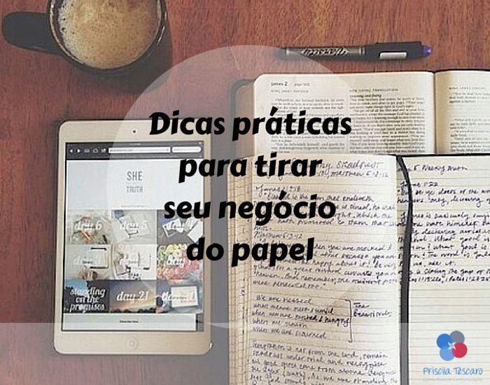 Dicas para tirar seu negócio do papel! www.pritescaro.com.br/blog
