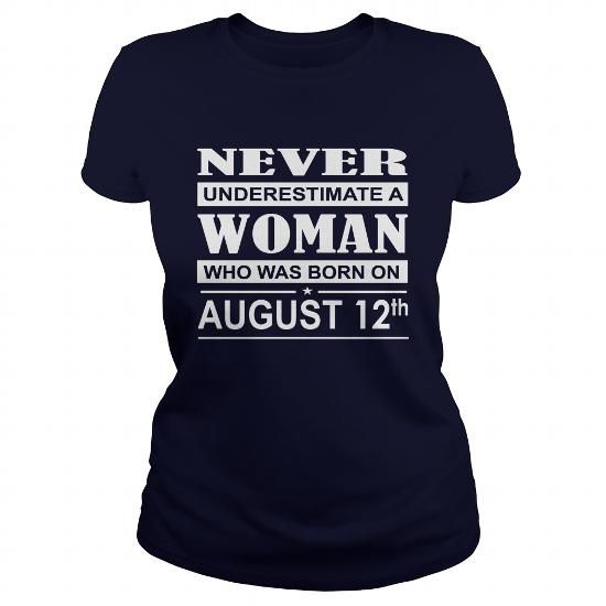 Born 0812 August 12 never underestimate a woman who was born on 0812 August 12 Shirts Birthday Tshirts Guys tees ladies tees Hoodie youth Sweat Vneck Shirt for woman and Men and Family LIMITED TIME ONLY. ORDER NOW if you like, Item Not Sold Anywhere Else. Amazing for you or gift for your family members and your friends. Thank you! #womens #inspire #Shirts