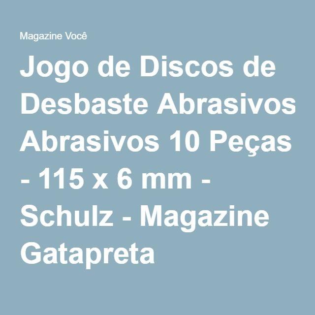 Jogo de Discos de Desbaste Abrasivos 10 Peças - 115 x 6 mm - Schulz - Magazine Gatapreta