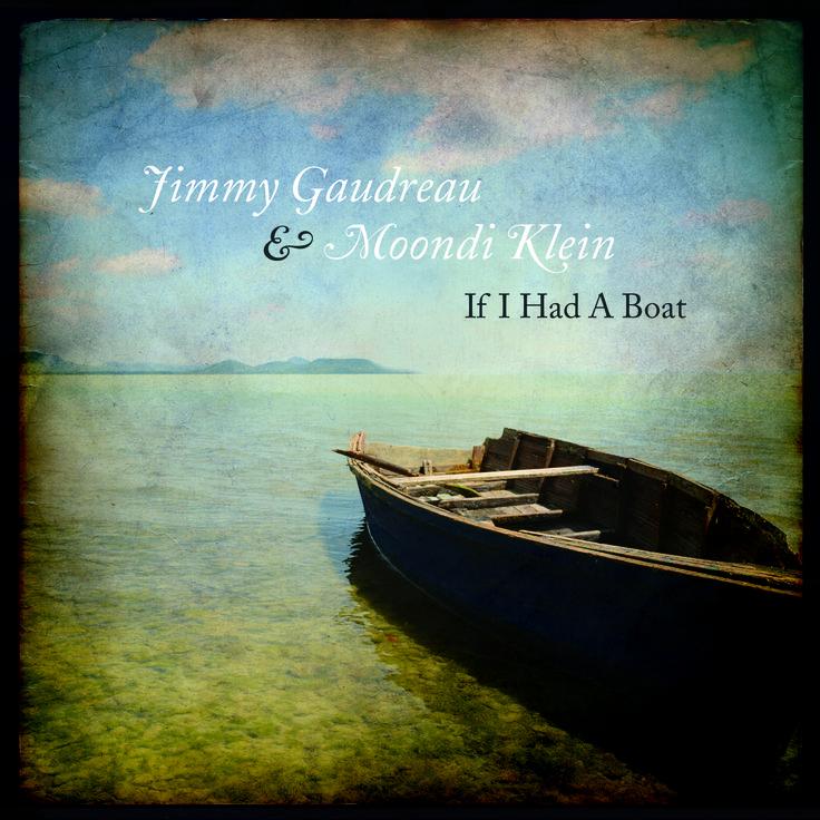 """Jimmy Gaudreau & Moondi Klein """"If I Had A Boat"""""""