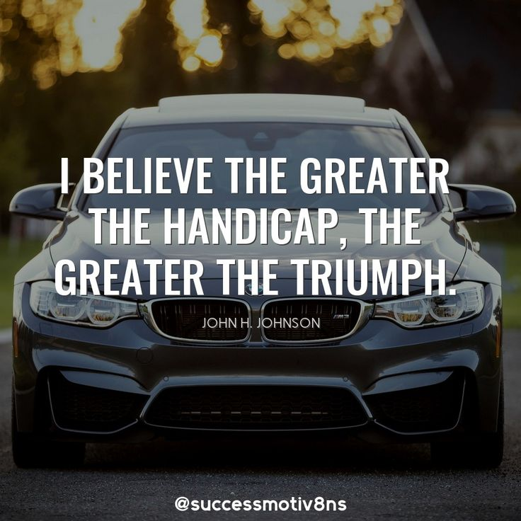 I believe the greater the handicap, the greater the triumph.  #quotes #quote #MotivationalQuotes #lawofattraction #SuccessTrain #success