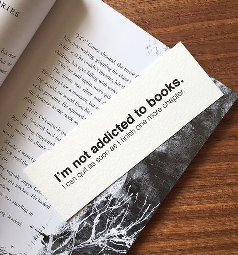 The perfect bookmark for a person who just can't stop reading.