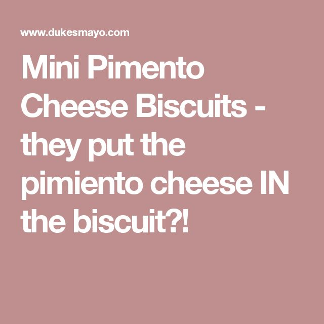 Mini Pimento Cheese Biscuits - they put the pimiento cheese IN the biscuit?!