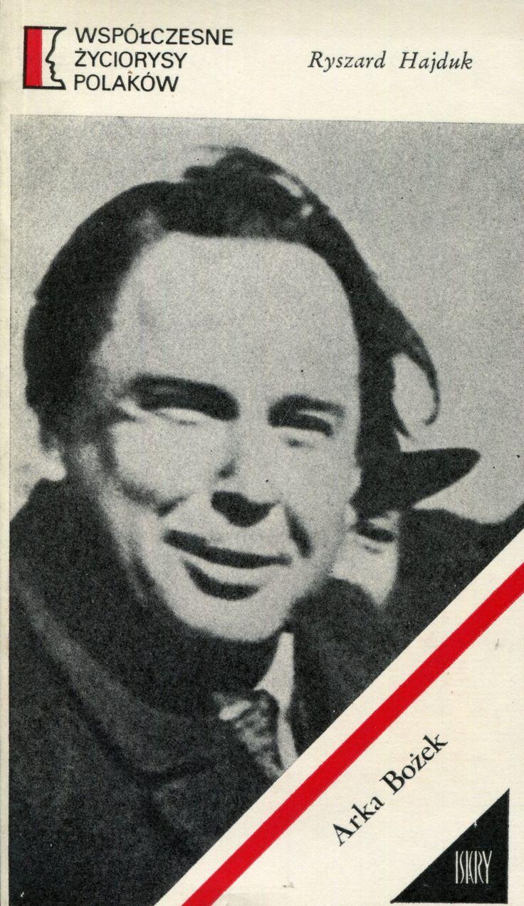 """""""Arka Bożek"""" Ryszard Hajduk Cover by Jerzy Jaworowski Book series Współczesne Życiorysy Polaków Published by Wydawnictwo Iskry 1975"""