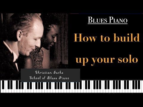 (688) How to build up a solo. Blues Pianist talks you through solo. Discusses ideas. - YouTube