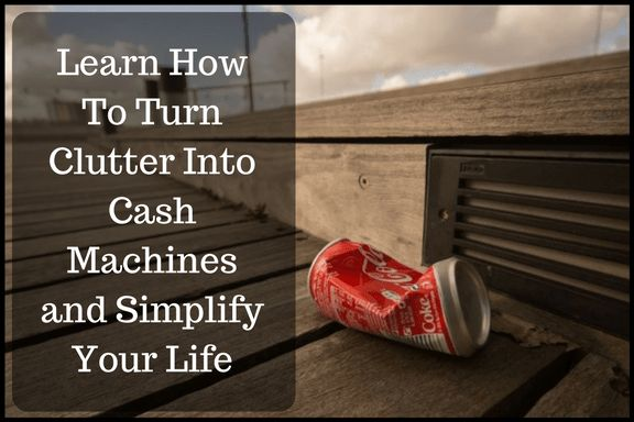 Turn Clutter Into Cash Machines