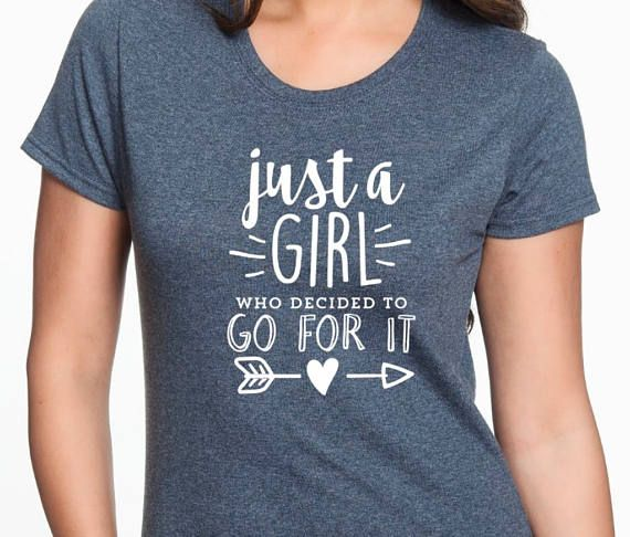 Just A Girl Who Decided To Go For It shirt motivational