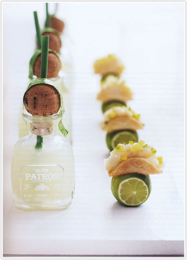 You can have the the tacos!!!   Patron cocktails and mini tacos! So cute!