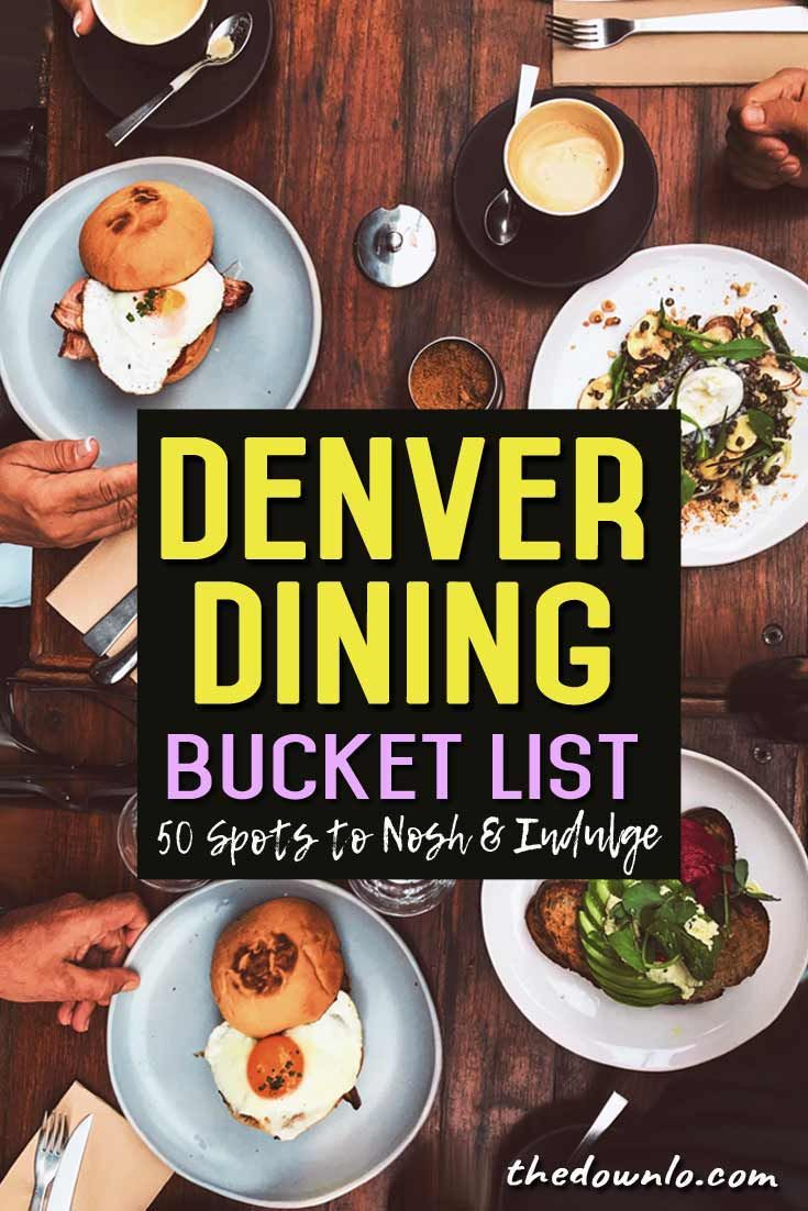 Your Essential Colorado Food Bucket List 50 Things You Must Eat And Drink In Denver The Down Lo In 2020 Colorado Food Denver Food Foodie Travel