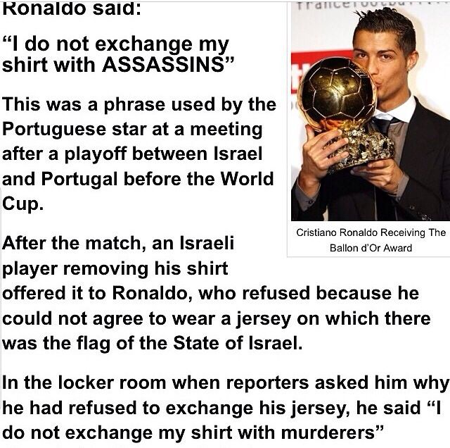 Love Ronaldo. #freepalestine * Go to Google and see how Israeli soldiers F IDF AND Israeli trained USA police are multiplying all over USA, they will take people to FEMA camps, using Christian Zionist traitors who do not know they are being used...IT CAN BE STOPPED, as they are a tiny minority...*