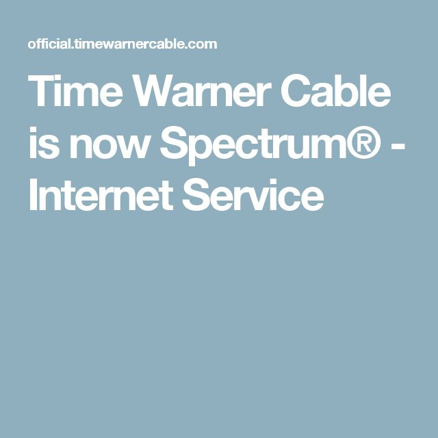 Time Warner Cable is now Spectrum® - Internet Service cable e