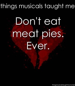I mean with the price of meat what it is, when you get it, if you get it, good you got it.  Sweeney Todd