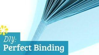 Bookbinding Tutorial: How to Perfect Bind, via YouTube.