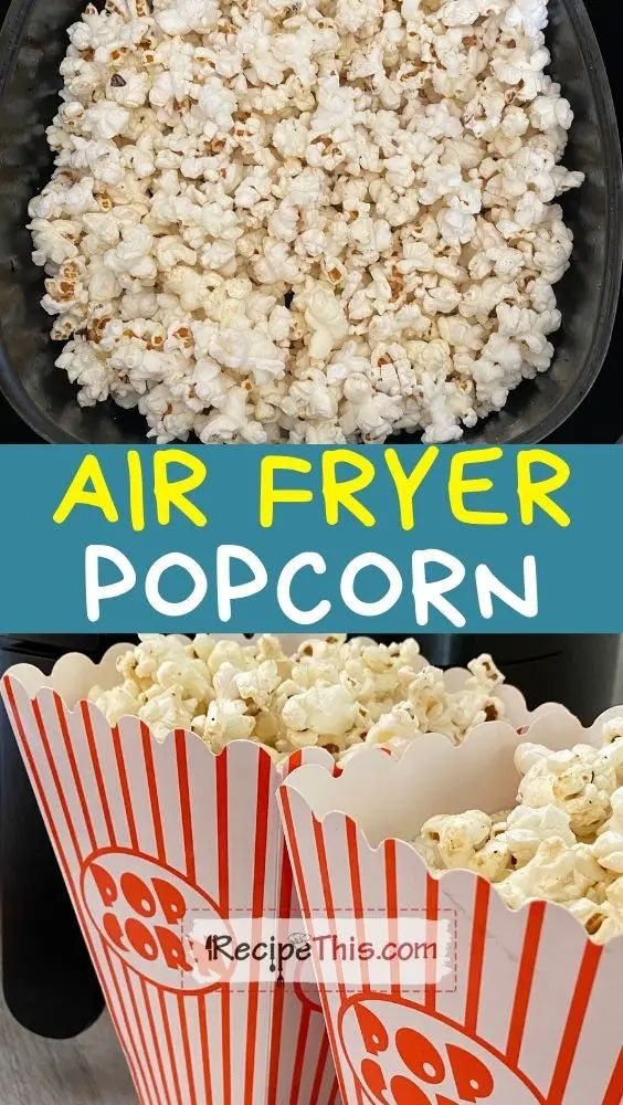 Air Fryer Popcorn Recipe This Receita em 2020
