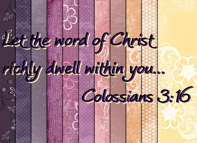 Colossians 3:16 (NLT) ~ And if the Spirit of him who raised Jesus from the dead is living in you, he who raised Christ from the dead will also give life to your mortal bodies because of     his Spirit who lives in you.