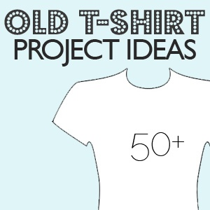 """50+ old t-shirt ideas""  (Some silly ideas, and some fun and sophisticated ones as well.)"