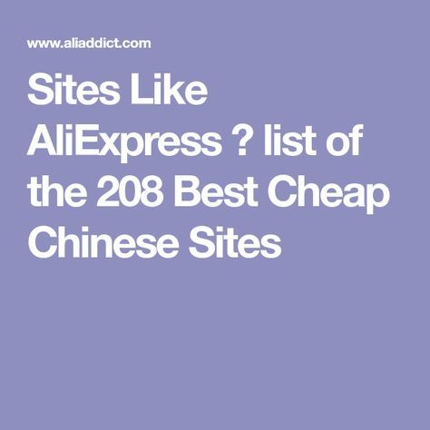 Sites Like AliExpress ➤ list of the 208 Best Cheap Chinese Sites