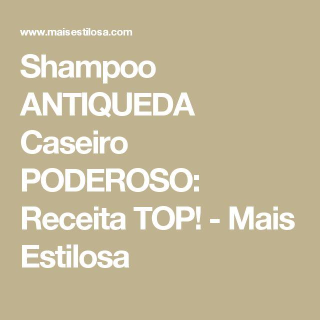 Shampoo ANTIQUEDA Caseiro PODEROSO: Receita TOP! - Mais Estilosa