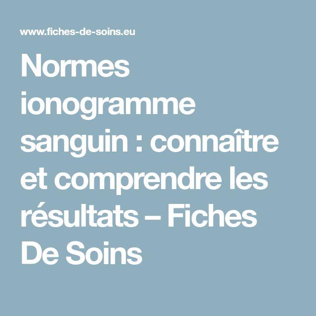 Normes ionogramme sanguin : connaître et comprendre les résultats – Fiches De Soins