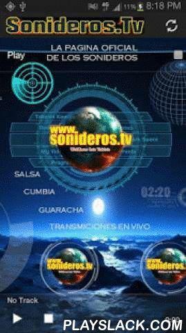 Sonideros TV Radio  Android App - playslack.com ,  Con esta aplicacion estaras conectado a la mejor musica sonidera y transmiciones de AUDIO en vivo con los mejores sonidos del momento, tambien podras escuchar entrevistas y presentaciones de los grupos y orquestas que estan de moda, ademas noticias del ambiente, eventos y todo lo relacionado con el mundo de los sonidos en Mexico y Estado Unidos, gracias por tu apoyo y espero disfrutes de esta aplicacion hecha para gente como tu que goza y…