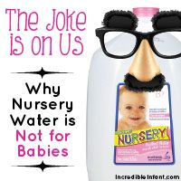 The Joke's on Us: Why Nursery Water is Not for Babies