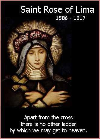 St. Rose of Lima.It's her feast day  August 23. Meditate in a rose garden or buy some roses for the house.