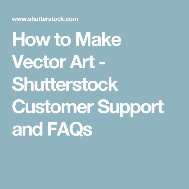 How to Make Vector Art - Shutterstock Customer Support and FAQs