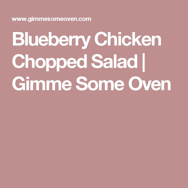 Blueberry Chicken Chopped Salad | Gimme Some Oven