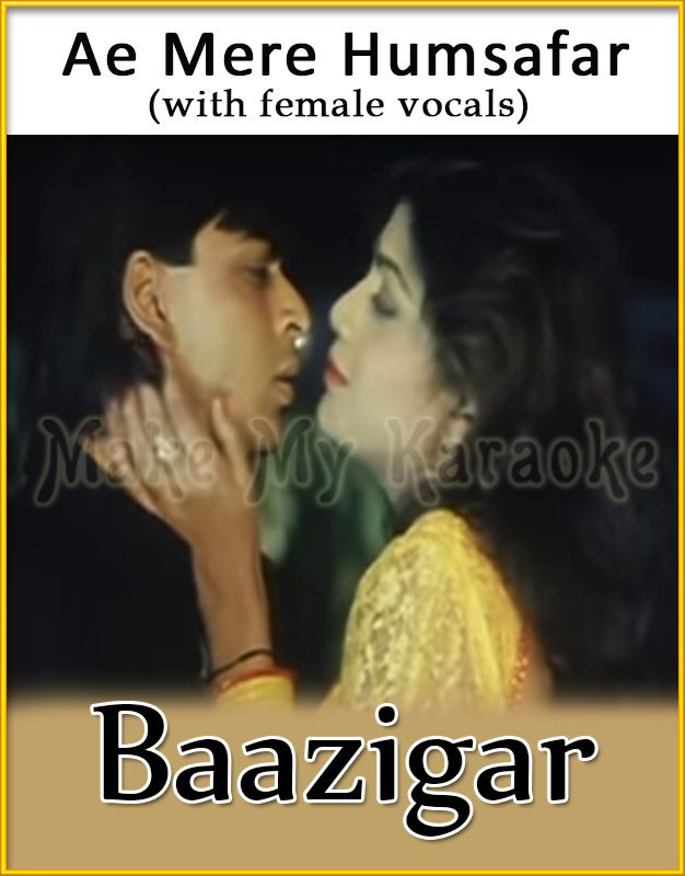 Ae Mere Humsafar With Female Vocals Video Karaoke Baazigar Karaoke Karaoke Vocal Karaoke Songs