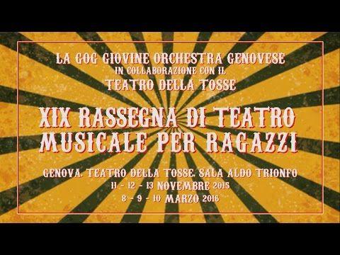 XIX Rassegna di Teatro Musicale per Ragazzi della GOG Giovine Orchestra Genovese. In collaborazione con il Teatro della Tosse. www.gog.it #Genova #gog1516