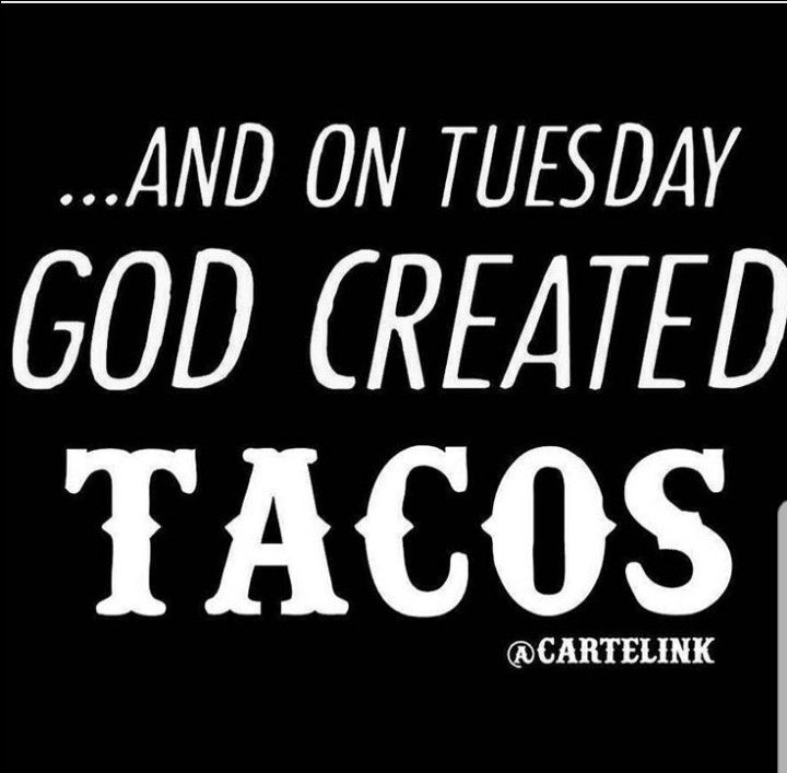 Pin By Cindi Switzer On Tacos With Images Tuesday Humor Taco