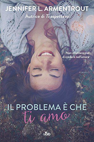 """My pages à la page: Recensione: """"Il problema è che ti amo"""" di Jennifer..."""