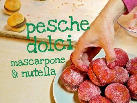 PESCHE DOLCI MASCARPONE & NUTELLA FATTE IN CASA - Homemade Italian Sweet Peaces with Nutella