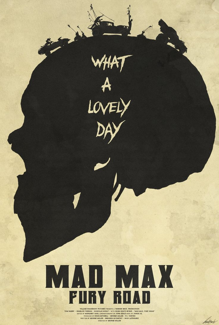 Lovely Day - Mad Max: Fury Road Poster by edwardjmoran.deviantart.com on @DeviantArt