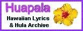 Lyrics, translations, information on Hawaiian music, music of Hawaii artists and music popularized in Hawaii