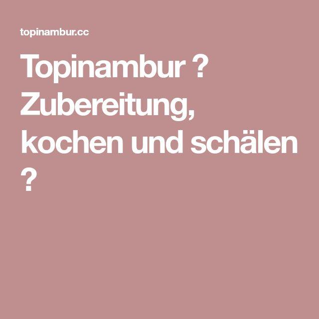 Topinambur ✓ Zubereitung, kochen und schälen ✓