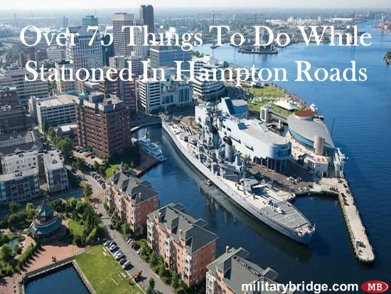 Over 75 Things To Do While Stationed In Hampton Roads - Online Military Discounts and Deals   MilitaryBridge