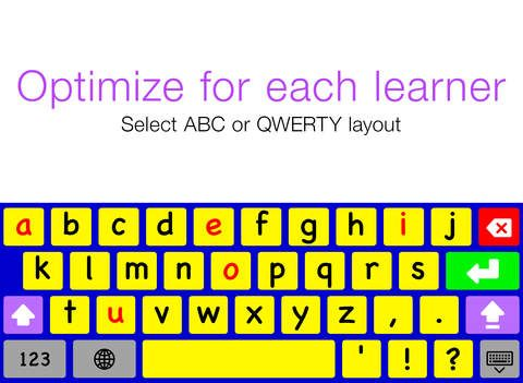 Keedogo - Keyboard for beginning typers by AssistiveWare ($1.99) Optimized for early learners - Choose between a Colored and Gray theme - Choose ABC or QWERTY layout - Benefit from lowercase letters and color-coded vowels - Large, school-friendly font