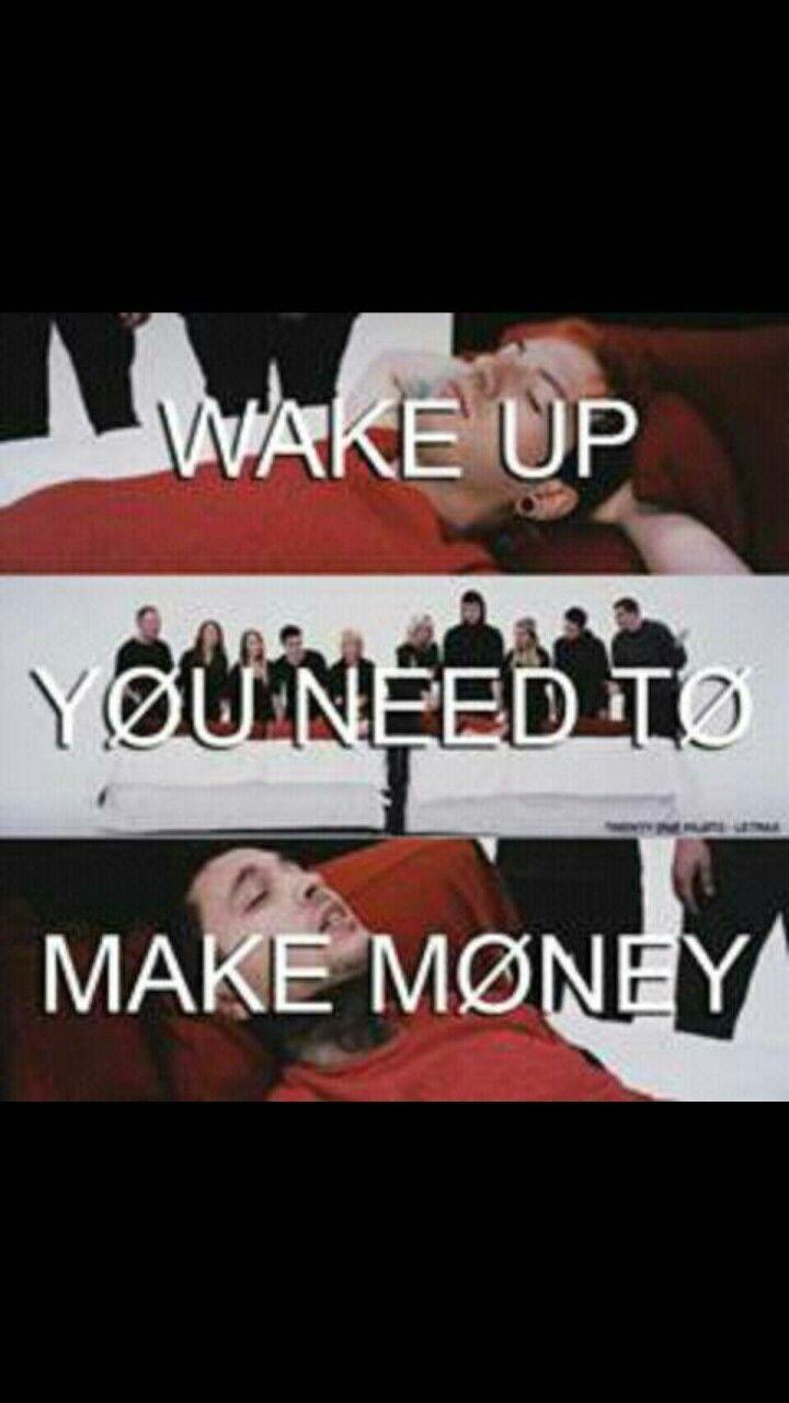 """""""acorde, você precisa ganhar dinheiro """""""