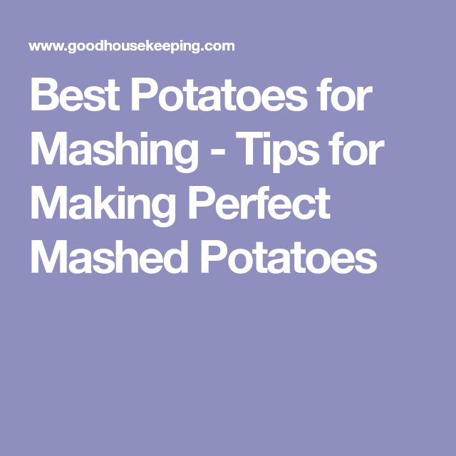 Best Potatoes for Mashing - Tips for Making Perfect Mashed Potatoes